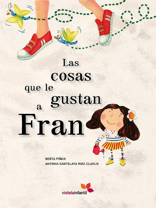 Las cosas que le gustan a Fran /Berta Piñán / Antonia Santolaya