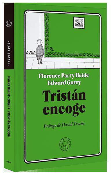 Tristán encoge / Florence Parry Heide y Edward Gorey