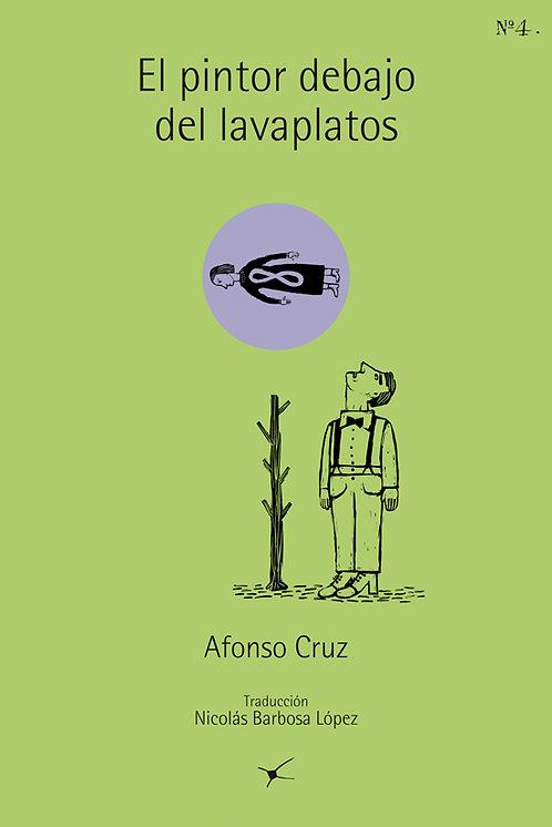 El pintor debajo del lavaplatos, Alfonso Cruz