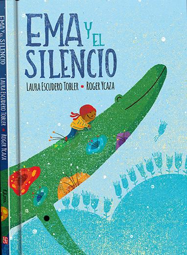 Ema y el silencio /Laura Escudero/ Roger Ycaza