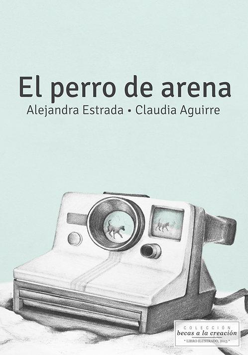 El perro de arena, Alejandra Estrada y Claudia Aguirre