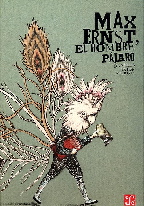 Max Ernst, el hombre pájaro, Daniela Iride Murgia