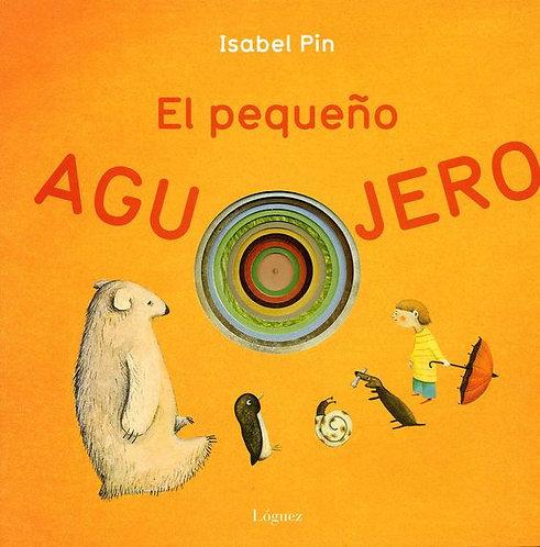 El pequeño agujero /Isabel Pin