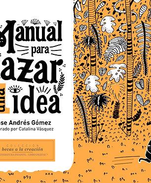 Manual para cazar una idea, Gómez y Vásquez