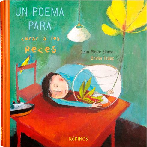 Un poema para curar a los peces / Jean Pierre Simeon y Oliver Tallec