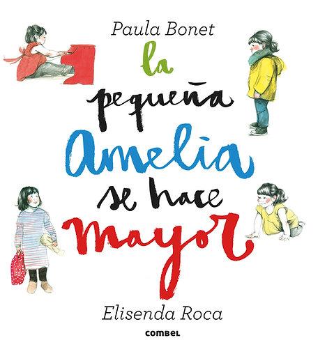 La pequeña Amelia se hace mayor, Paula Bonet/ Roca