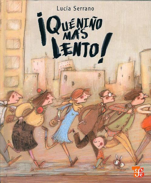 ¡Qué niño más lento! Lucía Serrano