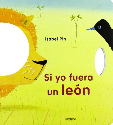 Si yo fuera un león,Isabel Pin