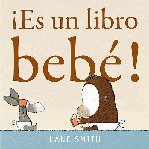 ¡Es un libro bebé! Lane Smith