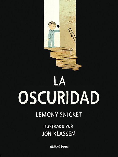 La Oscuridad, Lemony Snicket Y Jon Klassen