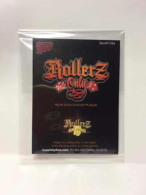 Hoppin Hydros Photo Etch ROLLERZ ONLY Car Club Plaque