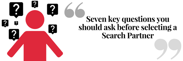 Seven key questions you should ask before selecting a search partner
