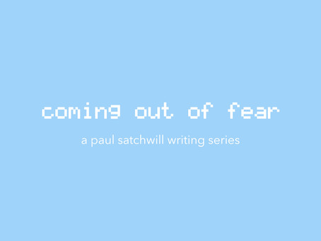 coming out of fear installment one: the fear