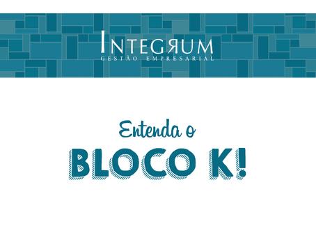 """E O """"BENDITO"""" BLOCO K"""
