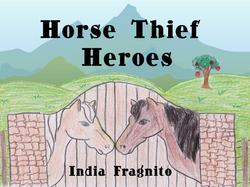 Horse Thief Heroes by India Fragnito