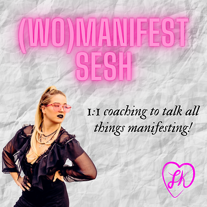 1:1 (Wo)Manifest Sesh!