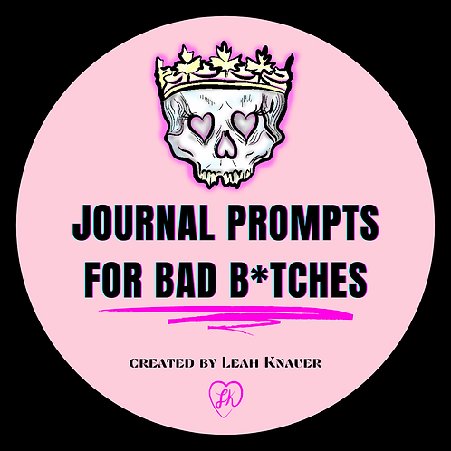 Journal Prompts for Bad B*tches