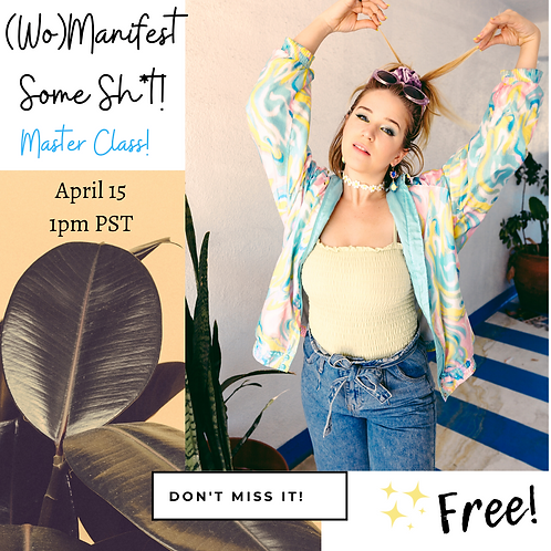 FREE (Wo)Manifest Some Sh*t! Master Class