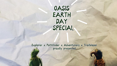 OASIS EARTH DAY SPECIAL