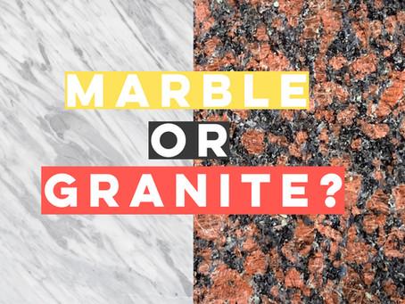 Marble or Granite?