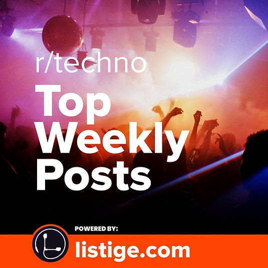 r/Techno | Top weekly posts