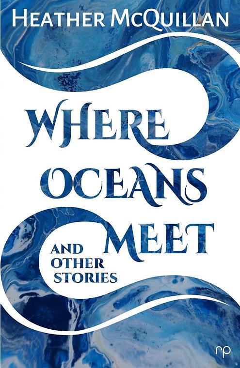 Where Oceans Meet - Heather McQuillan -
