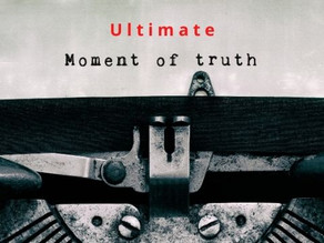 UMOT: Ultimate Moment Of Truth