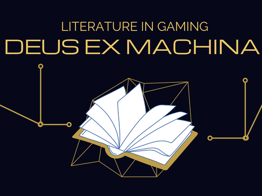 Literature in Gaming: Deus Ex Machina