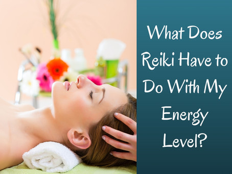 Reiki & Your Energy