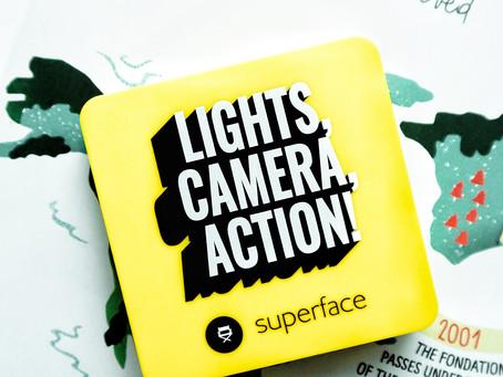 LIGHTS,CAMERA,ACTION : SUPERFACE CUSHION