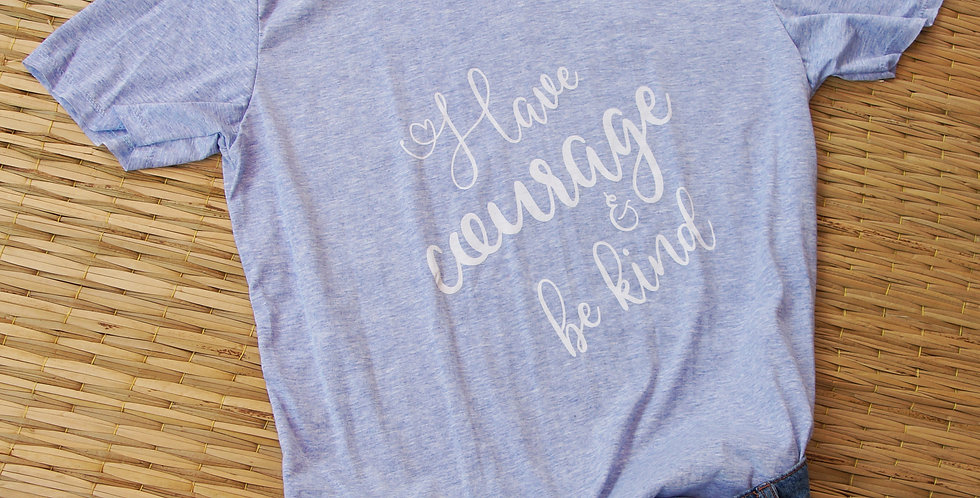 Have Courage Tee