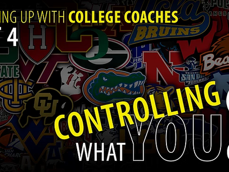 Control What You Can Part 4 - Following Up with College Coaches