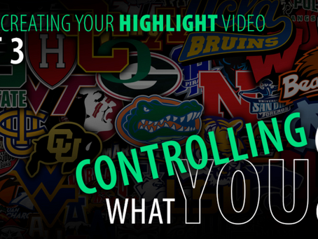Control What You Can - Part 3 - Tips for Creating a Highlight Video