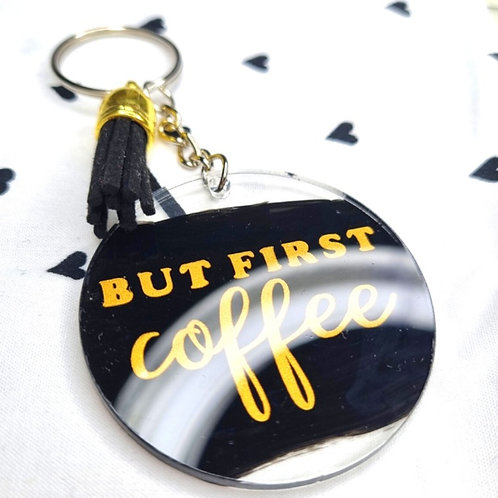But First Coffee Keyring