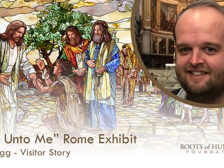 "Adam Fagg - ""Come Unto Me"" Exhibit Visitor Story"