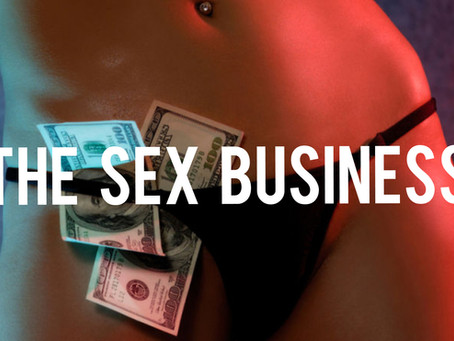 The Sex Business - Orgasms for Sale