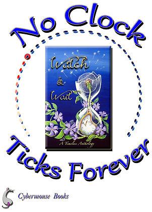 No Clock Ticks Forever!