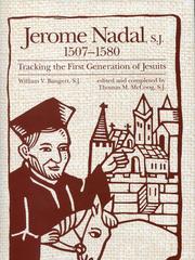 Jerome Nadal, S.J., 1507-1580: Tracking the First Generation of Jesuits, William V Bangert SJ, Loyola University Press, 1992 Hardback, 401 pages, £14.50