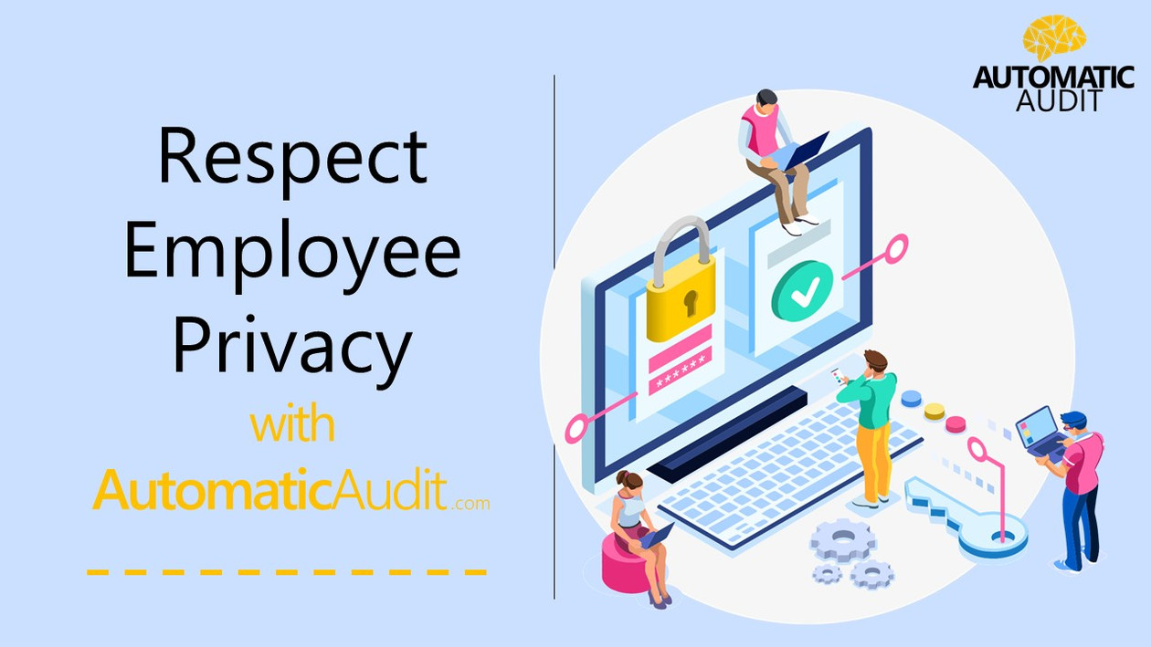 Respect  Employee Privacy with AutomaticAudit