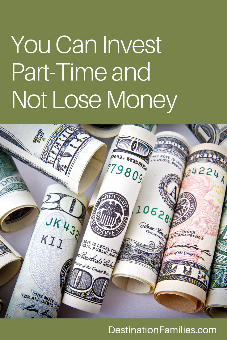 How to Invest Part-Time and Not Lose Money