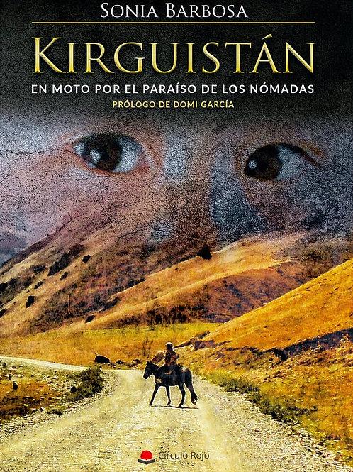 """LIBRO """"KIRGUISTÁN, en moto por el paraiso de los nómadas."""