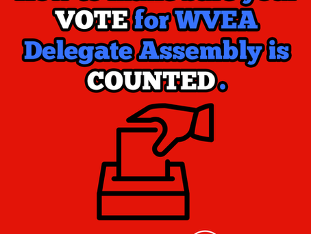 How to Make Sure Your Vote Counts: WVEA Election