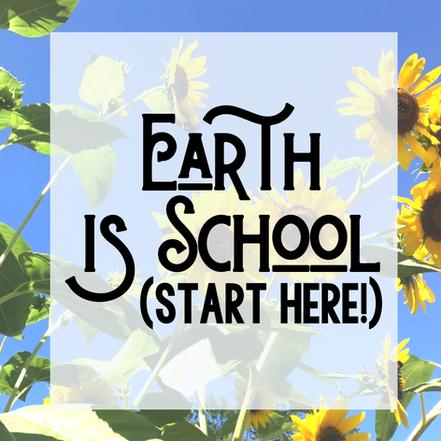 Start Here! | Earth is School
