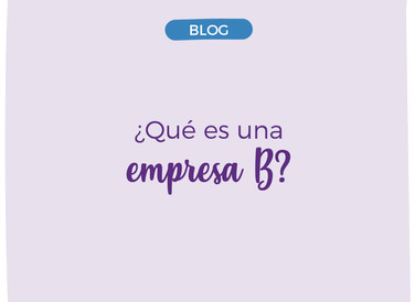 ¿Qué es una Empresa B?