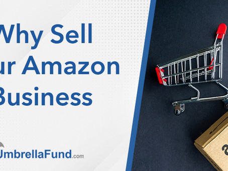 Why Sell Your Amazon Business: What You Should Consider