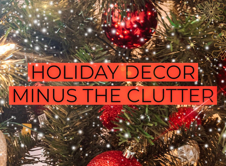 Holiday Decor, without the Clutter