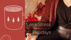 4 Tips for Less Holiday Stress