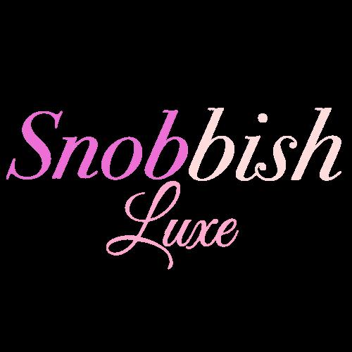 Snobbish Luxe
