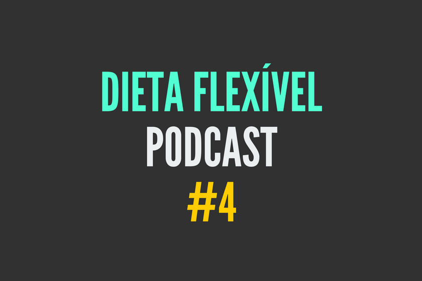 dieta flexivel podcast
