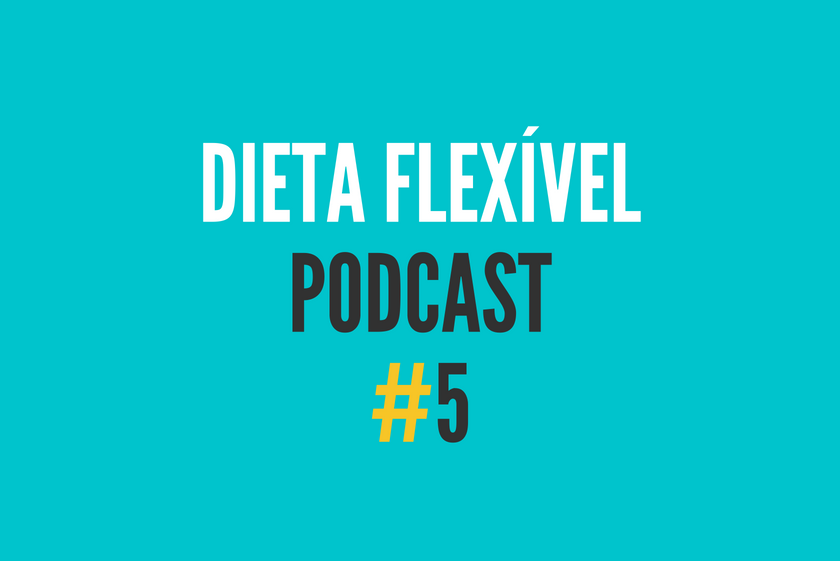 dieta flexivel podcast